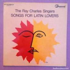 Discos de vinilo: THE RAY CHARLES SINGERS - SONGS FOR LATIN LOVERS - ORIGINAL AMERICANO, COMMAND RECORDS 1965. Lote 86036020