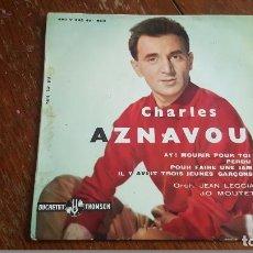Discos de vinilo: CHARLES AZNAVOUR. AY! MOURIR POUR TOI. PERDU. . Lote 86036040
