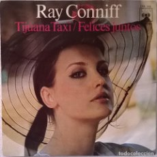 Discos de vinilo: RAY CONNIFF-TIJUANA TAXI FELICES JUNTOS, CBS-CBS 7476. Lote 86055840