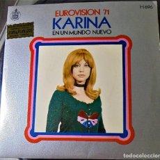 Discos de vinilo: KARINA EUROVISION 71 EN UN MUNDO NUEVO-SINGLE ESPAÑA 1971 (NM - COMO NUEVO). Lote 86150640