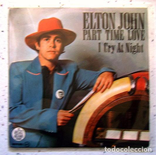 EP. SINGLE . VINILO . ELTON JOHN . PART TIME LOVE . THE ROCKET RECORD COMPANY 1978 (Música - Discos - Singles Vinilo - Otros estilos)
