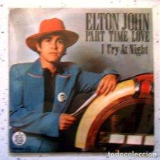 Discos de vinilo: EP. SINGLE . VINILO . ELTON JOHN . PART TIME LOVE . THE ROCKET RECORD COMPANY 1978. Lote 86177052