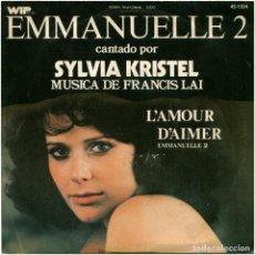 Discos de vinilo: SYLVIA KRISTEL, FRANCIS LAI – EMMANUELLE 2 - SG SPAIN 1976 - WIP RECORDS 45-1324. Lote 86197676