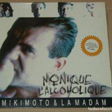 Discos de vinilo: MIKIMOTO & LA MADAM - MONIQUE L´ALCOLIQUE PDI -1991. Lote 86205268