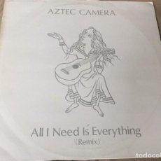 Discos de vinilo: AZTEC CAMERA. ALL I NEED IS EVERYTHING (REMIX). WEA 1984. Lote 86215908