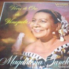 Discos de vinilo: LP DE MAGDALENA SANCHEZ, VOCES DE ORO DE VENEZUELA. EDICION VENEVOX (VENEZUELA). RARO. D.. Lote 86228964