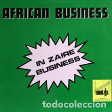 Discos de vinilo: AFRICAN BUSINESS - IN ZAIRE BUSINESS (MX) 1990. Lote 86232216