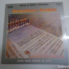 Discos de vinilo: DISCO DE VINILO SERPENTINES I CONFETI MUSICA DE MOROS Y CRISTIANOS BANDA UNION MUSICAL DE ALCOY 1982. Lote 86239000