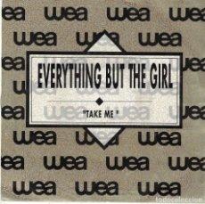 Disques de vinyle: EVERYTHING BUT THE GIRL - TAKE ME (SINGLE PROMO ESPAÑOL, WEA 1990). Lote 86258948