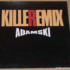 Discos de vinilo: KILLEREMIX. ADAMSKI. ALEMANIA. 1990. Lote 86279608