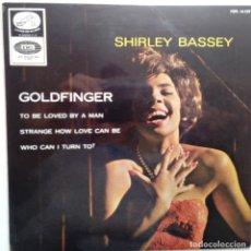 Discos de vinilo: SHIRLEY BASSEY- GOLDFINGER- SPANISH EP 1965- VINILO EXC. ESTADO.. Lote 86285340