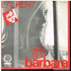Disques de vinyle: LAURENT - SING-SING BARBARA / LE TEMPLE BLEU - SINGLE 1971. Lote 86351480