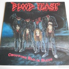 Discos de vinilo: BLOOD FEAST. LP. CHOPPING BLOCK BLUES. FLAMETRADER 1990. Lote 86371424