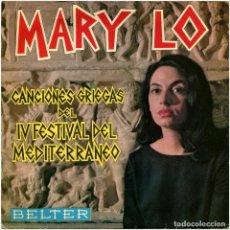 Discos de vinilo: MARY LO – CANCIONES GRIEGAS DEL IV FEST.L DEL MEDITERRÁNEO - EP SPAIN 1962 - BELTER 50.620. Lote 86374880