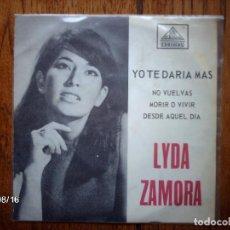 Discos de vinilo: LYDA ZAMORA - YO TE DARÍA MÁS + NO VUELVAS + MORIR O VIVIR + DESDE AQUEL DÍA . Lote 86375972