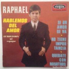 Discos de vinilo: FESTIVAL EUROVISION 67 : RAPHAEL: EP, HABLEMOS DEL AMOR + 3, /DISQUES VOGUE/FRANCE. Lote 86382564