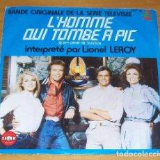 Discos de vinilo: L'HOMME QUI TOMBE A PIC, LIONEL LEROY -SINGLE VINILO 7''- BSO OST SERIE TV THE FALL GUY. Lote 86410704