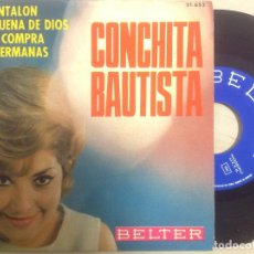 Discos de vinilo: CONCHITA BAUTISTA - EL PANTALON -EP 1966 -BELTER. Lote 86417144
