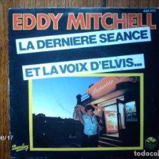 Discos de vinilo: EDDY MITCHELL - LA DERNIER SEANCE + ET LA VOIX D´ELVIS . Lote 86494324
