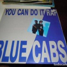 Discos de vinilo: BAL-2 BLUE CABS YOU CAN DO IT RAP . Lote 86511872