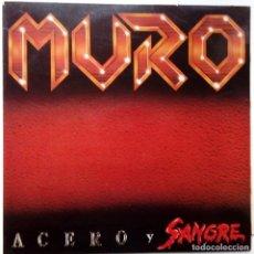 Discos de vinilo: MURO- ACERO Y SANGRE- LP 1987 + INSERT- VINILO EXC. ESTADO.. Lote 86547900