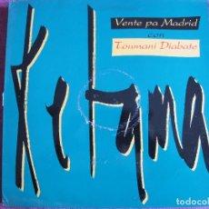 Discos de vinilo: MAXI - KETAMA CON TUOMANI DIABATE - VENTE PA MADRID/EL RELOJ DEL CARIÑO/A LA REPOMPA. Lote 86572840
