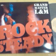 Discos de vinilo: GRAND MASTER L&M - ROCK STEADY. Lote 189598490
