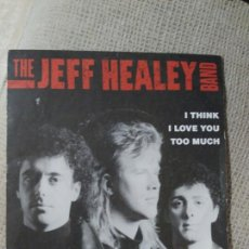 Discos de vinilo: JEFF HEALEY BAND I THINK I LOVE YOU TOO MUCH. Lote 86575152