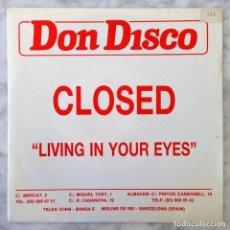 Discos de vinilo: SINGLE - CLOSED - LIVING IN YOUR EYES - 1986 - DON DISCO (PROMOCIONAL). Lote 86590988