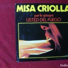 Dischi in vinile: USTED DEL FUEGO / MISA CRIOLLA / FIESTA ARGENTINA / GENERAL MUSIC 801 009 / 1981 FRANCES.. Lote 86597888