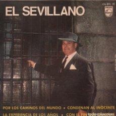 Discos de vinilo: EL SEVILLANO - POR LOS CAMINOS DEL MUNDO / CONDENAN AL INOCENTE..EP DE 1967 RF-2392. Lote 86600312