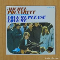 Discos de vinilo: MICHEL POLNAREFF - LOVE ME PLEASE LOVE ME + 2 - EP. Lote 86625675