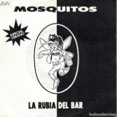 Discos de vinilo: MOSQUITOS - LA RUBIA DEL BAR (SINGLE ESPAÑOL, TWINS 1990). Lote 86629316