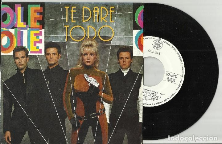 OLÉ OLÉ SINGLE PROMOCIONAL TE DARÉ TODO 1990 (Música - Discos - Singles Vinilo - Grupos Españoles de los 70 y 80)