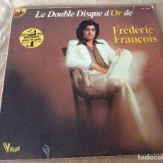 Discos de vinilo: FRÉDÉRIC FRANÇOIS. LE DOUBLE DISQUE D'OR DE FRÉDÉRIC FRANÇOIS. VOGUE ?1976. ED FRANCESA. LP DOBLE . Lote 86668724