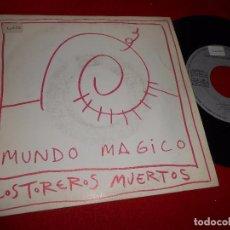 Discos de vinilo: LOS TOREROS MUERTOS MUNDO MAGICO/C.E. CARRETAS SINGLE 7'' 1989 ARIOLA SPAIN. Lote 86711736