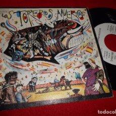Discos de vinilo: LOS TOREROS MUERTOS YO NO ME LLAMO JAVIER/BARES, BARES SINGLE 7'' 1986 ARIOLA PROMO SPAIN. Lote 86712092
