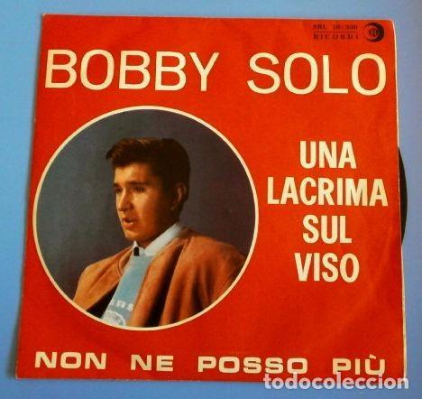 BOBBY SOLO (SINGLE 1964 MADE IN ITALY) UNA LACRIMA SUL VISO (RARO) - NON NE POSSO PIU (Música - Discos - Singles Vinilo - Canción Francesa e Italiana)
