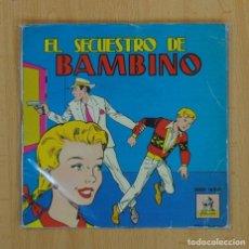 Discos de vinilo: EL SECUESTRO DE BAMBINO - CUENTO INFANTIL - EP. Lote 86740699