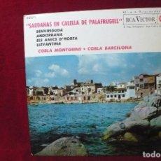 Discos de vinilo: SARDANAS EN CALELLA DE PALAFURGELL / BENVINGUDA /ANDORRANA / ELS AMICS D'HORTA /LLEVANTINA -. Lote 221744636