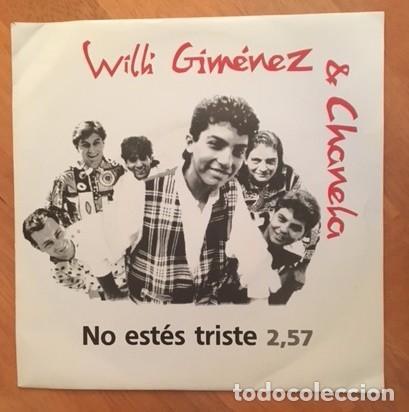 WILLI GIMÉNEZ & CHANELA - NO ESTÉS TRISTE - 1993 - (Música - Discos - Singles Vinilo - Flamenco, Canción española y Cuplé)