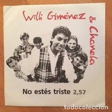 Discos de vinilo: WILLI GIMÉNEZ & CHANELA - NO ESTÉS TRISTE - 1993 - . Lote 111081583
