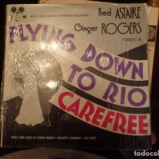 Discos de vinilo: FLYING DOWN TO RIO CAREFREE FRED ASTAIRE, GINGER ROGERS. Lote 86762104
