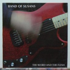 Discos de vinilo: BAND OF SUSANS-THE WORD AND THE FLESH (LP. ROMILAR-D RECORDS. 1993) SIMILAR: SONIC YOUTH. Lote 86835468