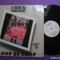 Discos de vinilo: CHICO JOHNSON - LOOP DE LOOP / RUNNING AROUND IN CIRCLES - MAXI SG SPLASH 1983 // HIP HOP RAP BOOGIE. Lote 86865316