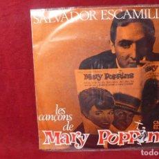 Discos de vinilo: SALVADOR ESCAMILLA / LES CANÇONS DE MARY POPPINS / TEMAS EN LA FOTO ADICIONAL.. Lote 86869736
