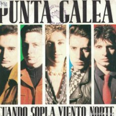 Disques de vinyle: PUNTA GALEA - CUANDO SOPLA EL VIENTO DEL NORTE (SINGLE PROMO ESPAÑOL, EPIC RECORDS 1988). Lote 86908228
