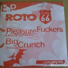 Discos de vinilo: EP ROTO RUTA 66, PLEASURE FUCKERS + BIG CRUNCH + JOSETXO BICHO + AMPHETAMINE DISCHARGE. Lote 86908296