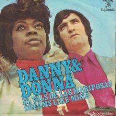 Discos de vinilo: DANNY AND DONNA - EL VALS DE LAS MARIPOSAS / DREAMS LIKE MINE (SINGLE ESPAÑOL, COLUMBIA 1971). Lote 86910228