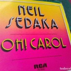 Discos de vinilo: NEIL SEDAKA - OH, CAROL (RCA, 19849. Lote 86922180